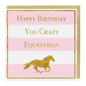 The Pink Selection Happy Birthday You Crazy Equestrian Card